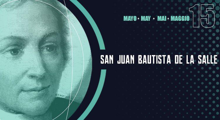 San Juan Bautista de La Salle, 70º aniversario patrono de los maestros